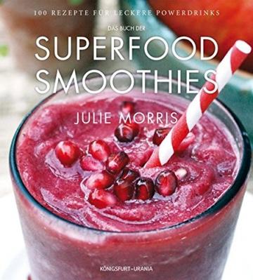 Das Buch der Superfood Smoothies: 100 gesunde Smoothie Rezepte für leckere Powerdrinks - 1