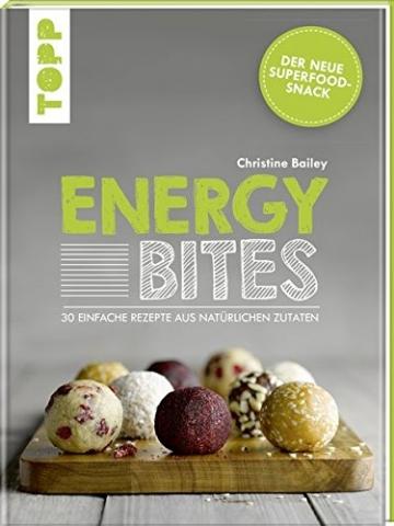 Energy Bites: Der neue Superfood-Snack – 30 einfache Rezepte aus natürlichen Zutaten - 1