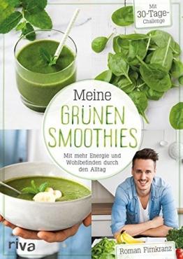 Meine grünen Smoothies: Mit mehr Energie und Wohlbefinden durch den Alltag - 1