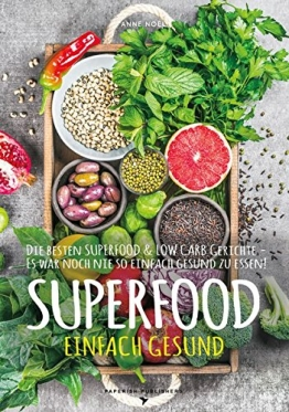 SUPERFOOD - EINFACH GESUND: Die besten SUPERFOOD & LOW CARB Gerichte - Es war noch nie so einfach gesund zu essen (PAPERISH® Kochbücher) - 1